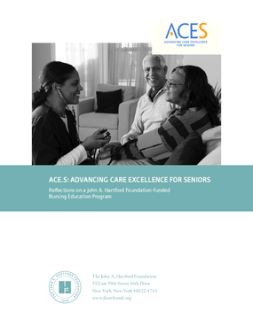 Advancing Care Excellence for Seniors: Reflections on a John A. Hartford Foundation-funded Nursing Education Program