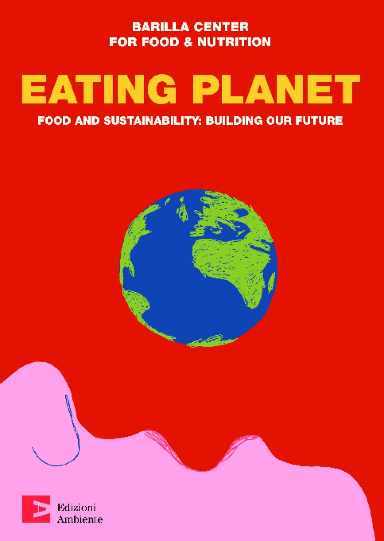 Eating Planet : Food and Sustainability : Building our Future