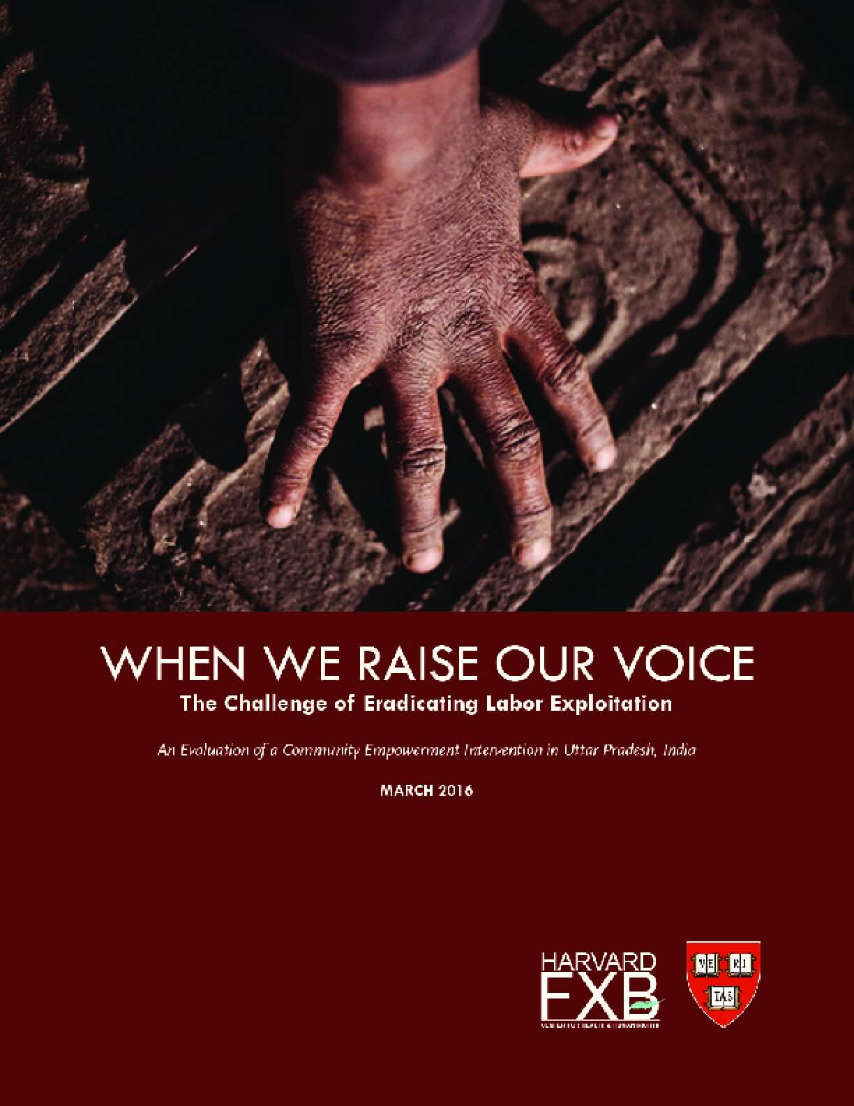 When We Raise Our Voice: The Challenge of Eradicating Labor Exploitation, An Evaluation of a Community Empowerment Intervention in  Uttar Pradesh, India