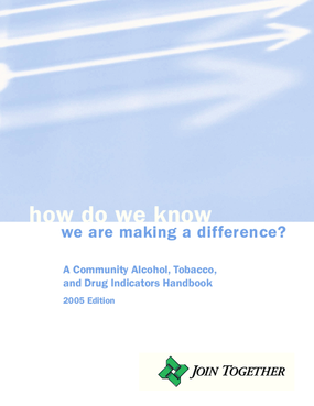 How Do We Know We Are Making a Difference? A Community Alcohol, Tobacco, and Drug Indicators Handbook