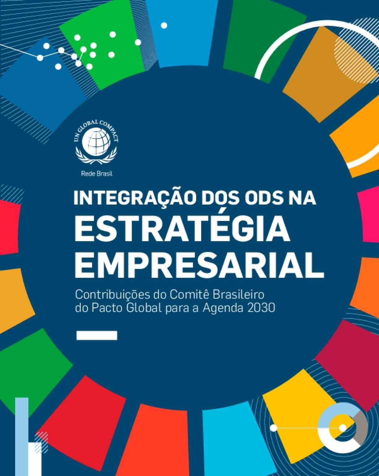 Integração dos ODS na  estratégia  empresarial  - Contribuições do Comitê Brasileiro do Pacto Global para a Agenda 2030