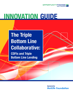 The Triple Bottom Line Collaborative: CDFIs and Triple Bottom Line Lending