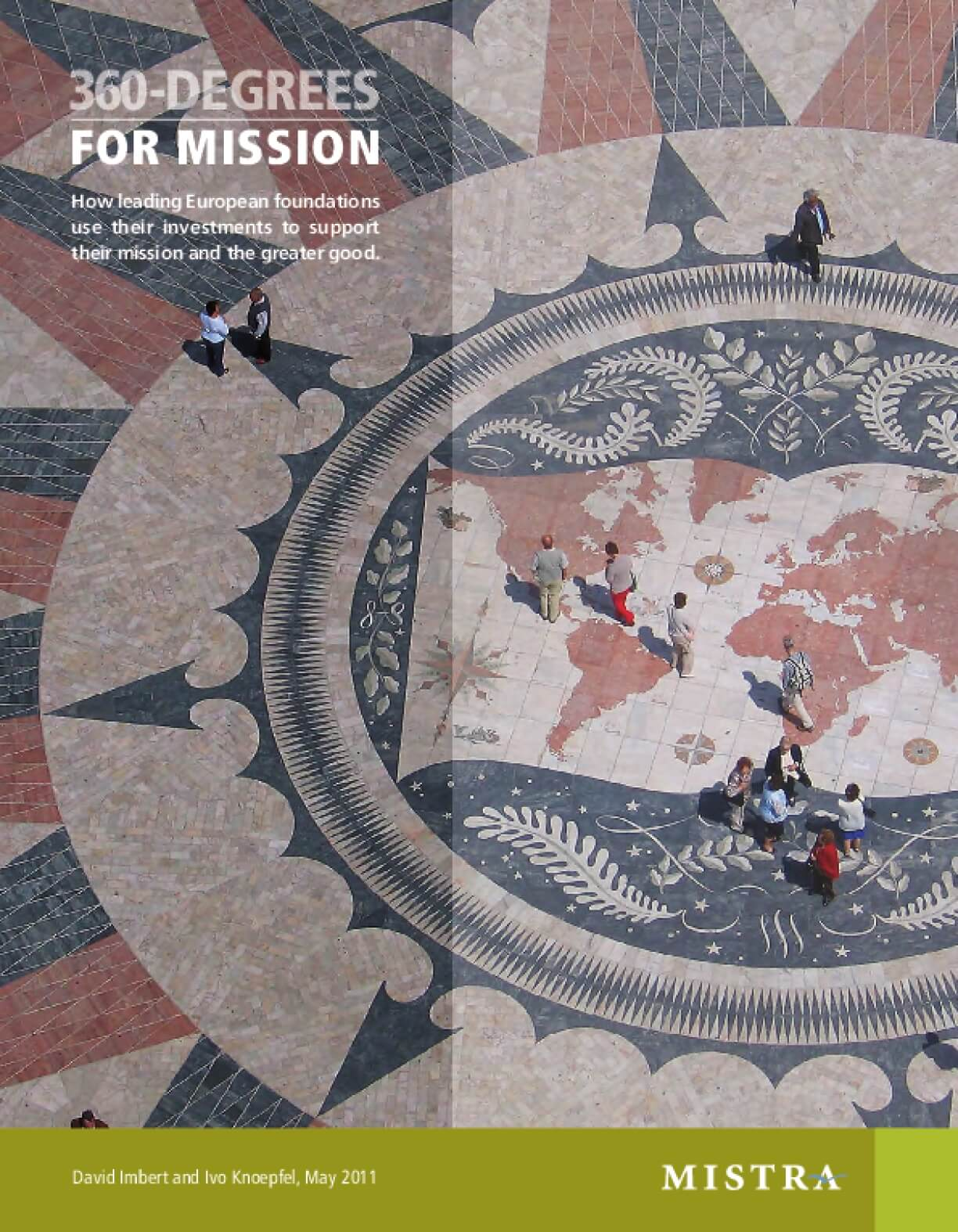 360 Degrees For Mission : How Leading European Foundations Use Their Investments to Support Their Mission and The Greater Good.