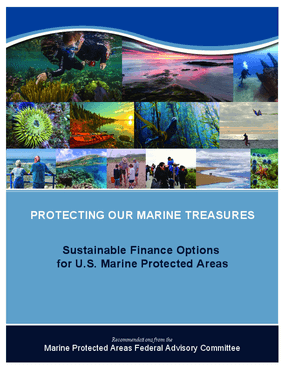 Protecting Our Marine Treasures:  Sustainable Finance Options for U.S. Marine Protected Areas