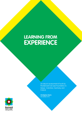 Learning From Experience : An Impact Assessment Of Work By The Bernard van Leer foundation in Kenya, Colombia, Germany and Poland.