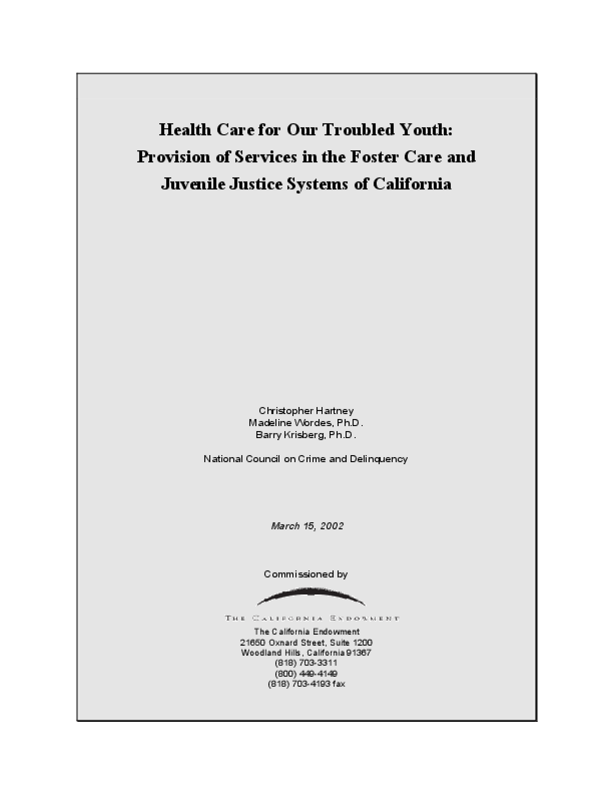 Health Care for Our Troubled Youth: Provision of Services in the Foster Care and Juvenile Justice Systems of California