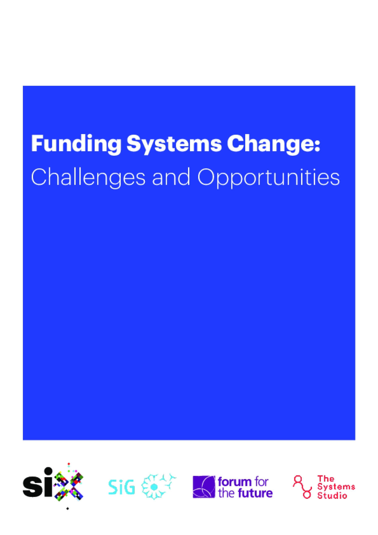 Funding Systems Change : Challenges and Opportunities