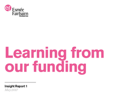 Learning From Our Funding : Insight Report 1