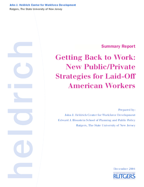 Getting Back to Work: New Public/Private Strategies for Laid-Off American Workers/Summary Report