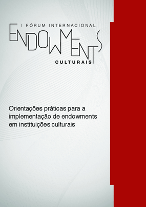 Orientações práticas para implementação de Endowments em instituições culturais | GUIA 3