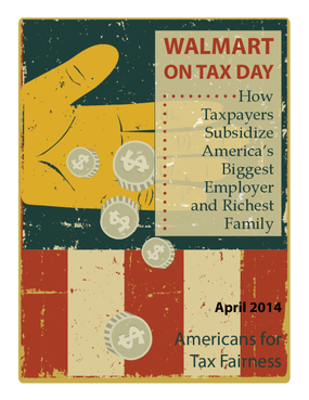 Walmart On Tax Day: How Taxpayers Subsidize America's Biggest Employer and Richest Family