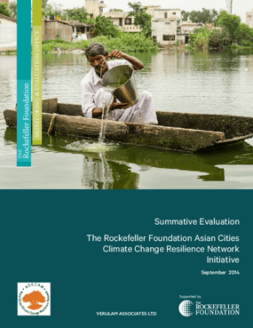 The Rockefeller Foundation Asian Cities Climate Change Resilience Network Initiative: Summative Evaluation