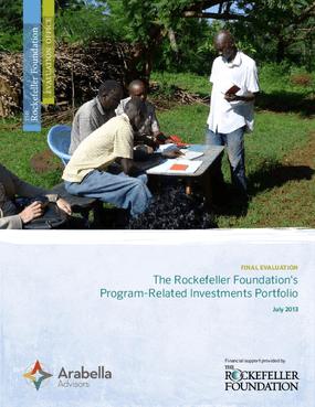 The Rockefeller Foundation's Program-Related Investments Portfolio: Final Evaluation