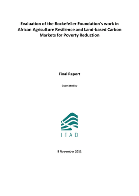 Evaluation of the Rockefeller Foundation's work in African Agriculture Resilience and Land-based Carbon Markets for Poverty Reduction