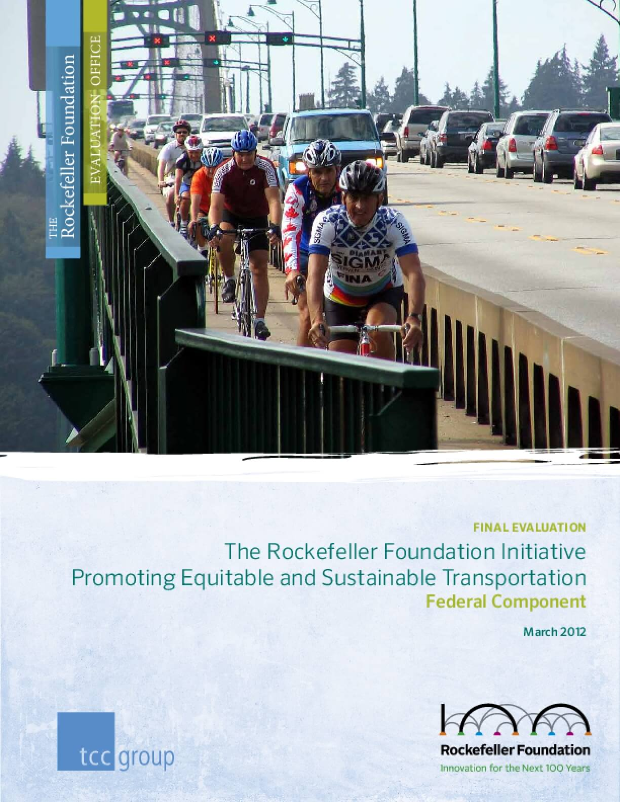 The Rockefeller Foundation Initiative Promoting Equitable and Sustainable Transportation Federal Component: Final Evaluation