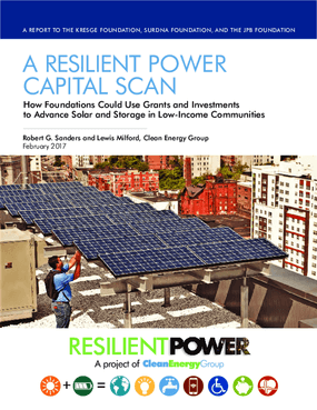 A Resilient Power Capital Scan: How Foundations Could Use Grants and Investments to Advance Solar and Storage in Low-Income Communities