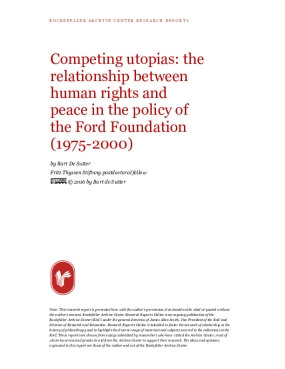 Competing utopias: the relationship between human rights and peace in the policy of the Ford Foundation (1975-2000)