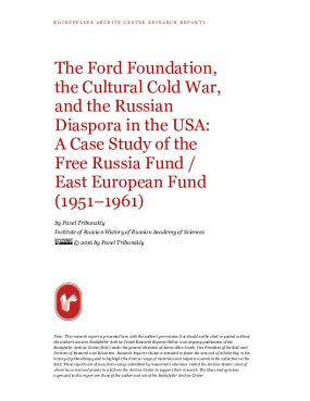 The Ford Foundation, the Cultural Cold War, and the Russian Diaspora in the USA: A Case Study of the Free Russia Fund / East European Fund (1951-1961)