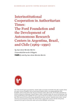 Interinstitutional Cooperation in Authoritarian Times: The Ford Foundation and the Development of Autonomous Research Centers in Argentina, Brazil, and Chile (1969-1990)