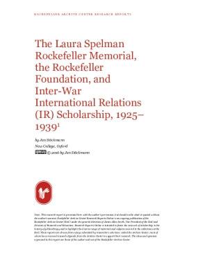 The Laura Spelman Rockefeller Memorial, the Rockefeller Foundation, and Inter-War International Relations (IR) Scholarship, 1925-1939