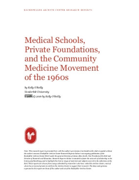 Medical Schools, Private Foundations, and the Community Medicine Movement of the 1960s