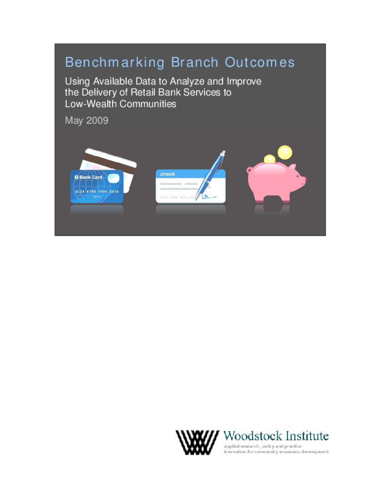 Benchmarking Branch Outcomes: Using Available Data to Analyze and Improve the Delivery of Retail Bank Services to Low-Wealth Communities