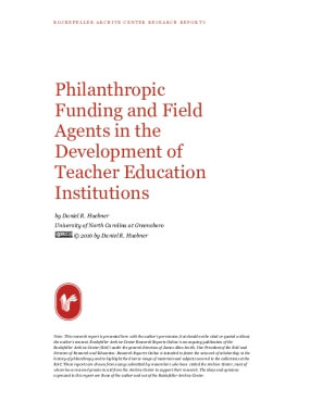 Philanthropic Funding and Field Agents in the Development of Teacher Education Institutions