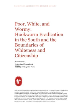 Poor, White, and Wormy: Hookworm Eradication in the South and the Boundaries of Whiteness and Citizenship