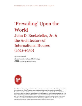 Prevailing Upon the World John D. Rockefeller, Jr. & the Architecture of International Houses (1921-1936)