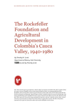 The Rockefeller Foundation and Agricultural Development in Colombia's Cauca Valley, 1940-1980