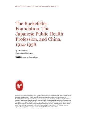 The Rockefeller Foundation, The Japanese Public Health Profession, and China, 1914-1938