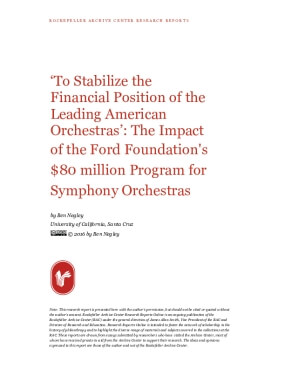 To Stabilize the Financial Position of the Leading American Orchestras': The Impact of the Ford Foundation's $80 million Program for Symphony Orchestras