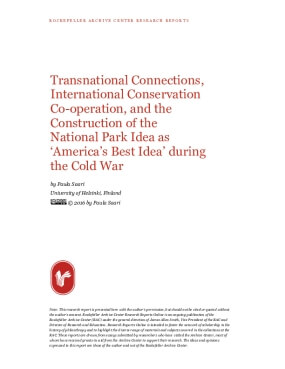 Transnational Connections, International Conservation Co-operation, and the Construction of the National Park Idea as 'America's Best Idea' during the Cold War