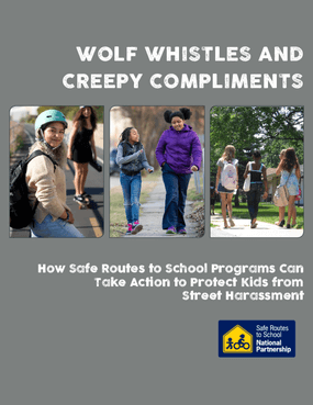 Wolf Whistles and Creepy Compliments: How Safe Routes to School Programs Can Take Action to Protect Kids from Street Harassment
