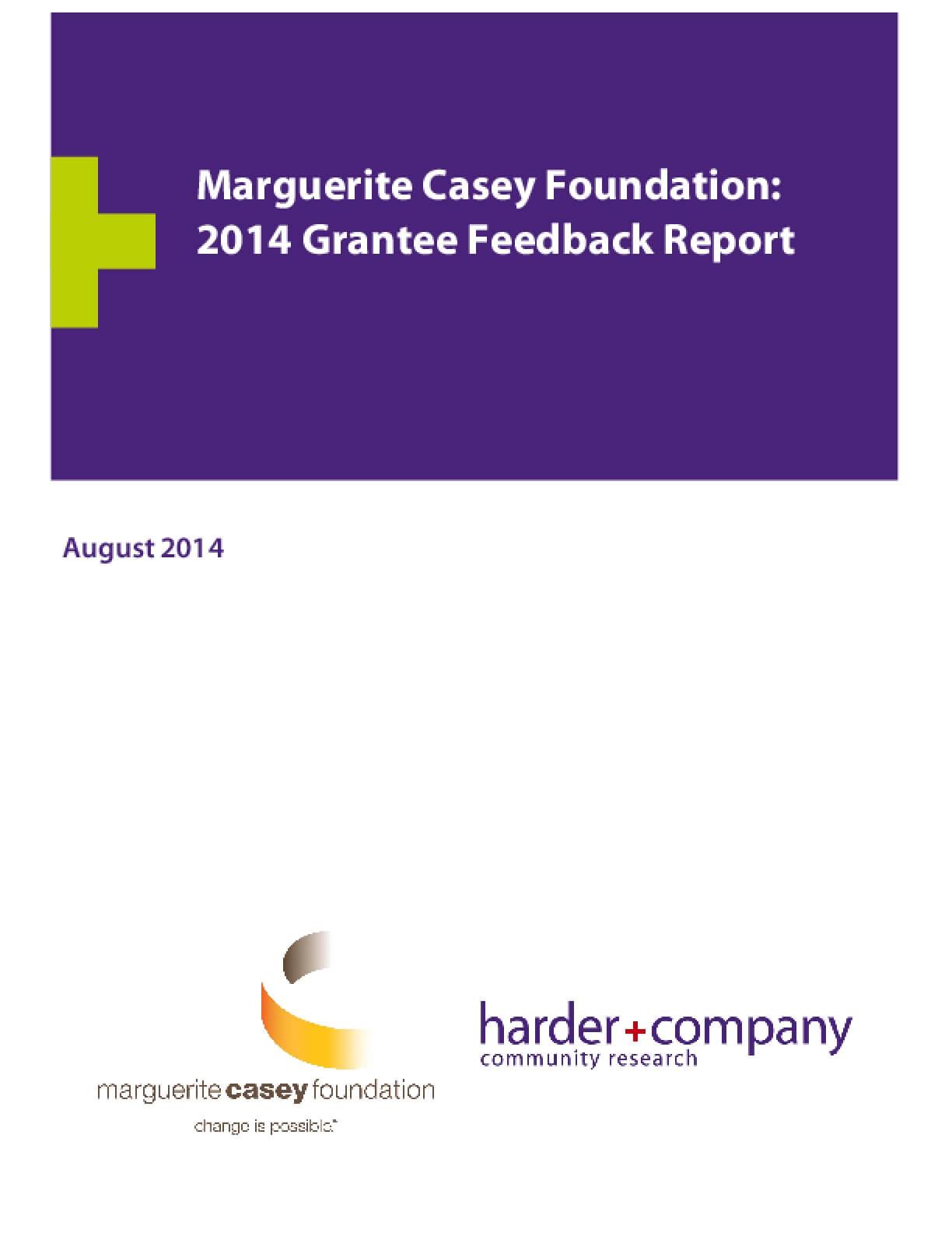 Marguerite Casey Foundation: 2014 Grantee Feedback Report