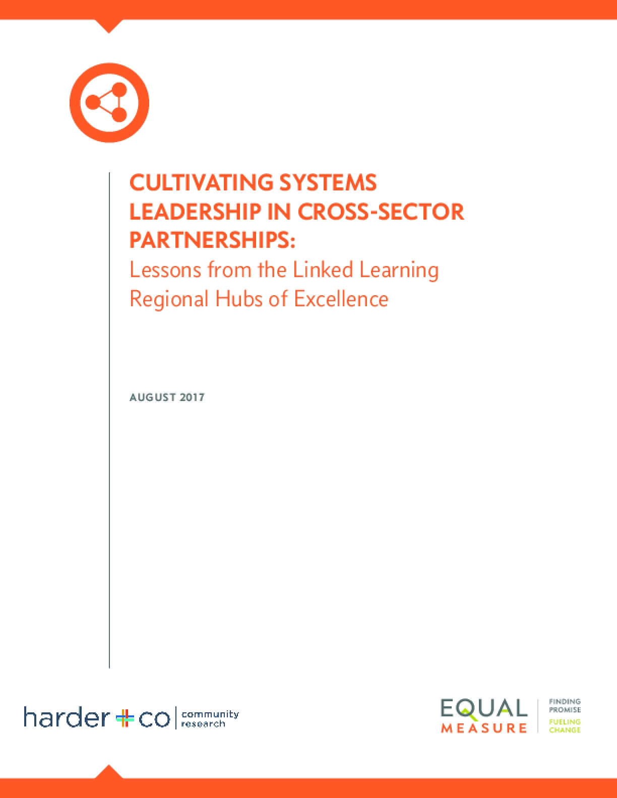 Cultivating Systems Leadership in Cross-Sector Partnerships: Lessons from the Linked Learning Regional Hubs of Excellence