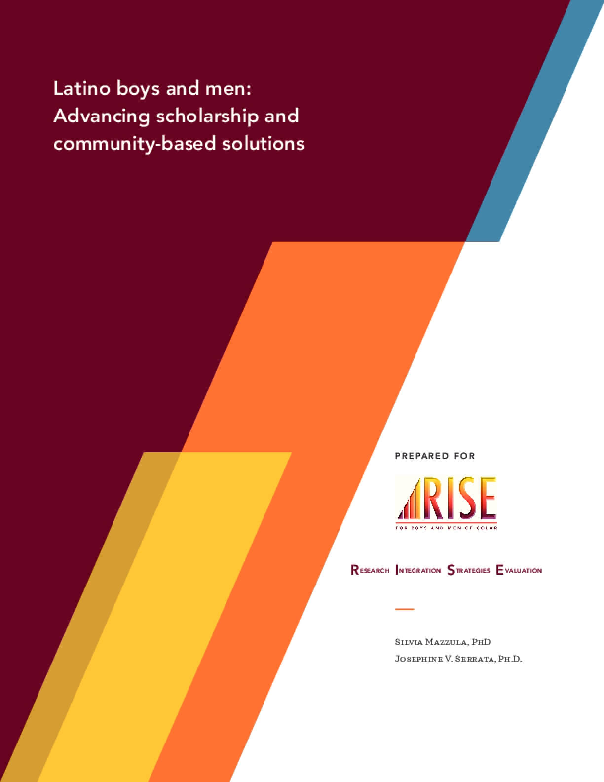 Latino Boys and Men: Advancing Scholarship and Community-Based Solutions