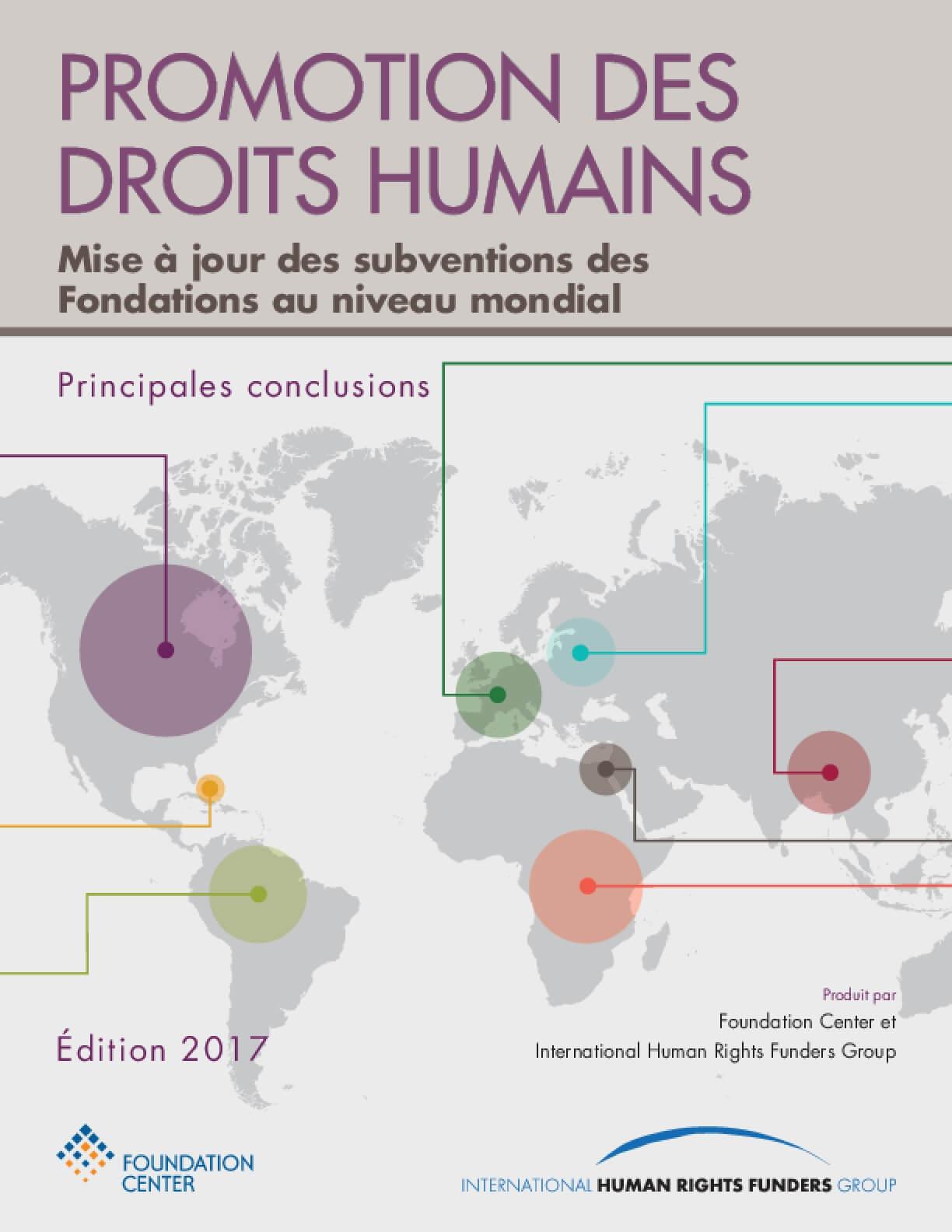 Promotion Des Droits Humains: Mise À Jour Des Subventions Des Fondations Au Niveau Mondial - French 2017 Edition