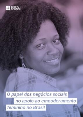 O Papel Dos Negócios Sociais No Apoio Ao Empoderamento Feminino No Brasil