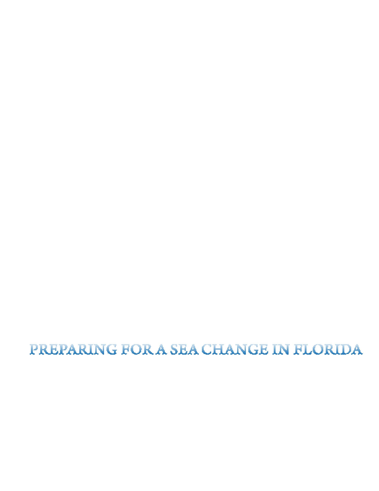 Preparing for a Sea Change in Florida: A Strategy to Cope with the Impact of Global Warming on the State's Coastal and Marine Systems