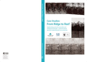 From Ridge to Reef: Implementing Coral Reef Conservation and Management Through a Community-based Approach Emphasizing Land-Sea Connectivity