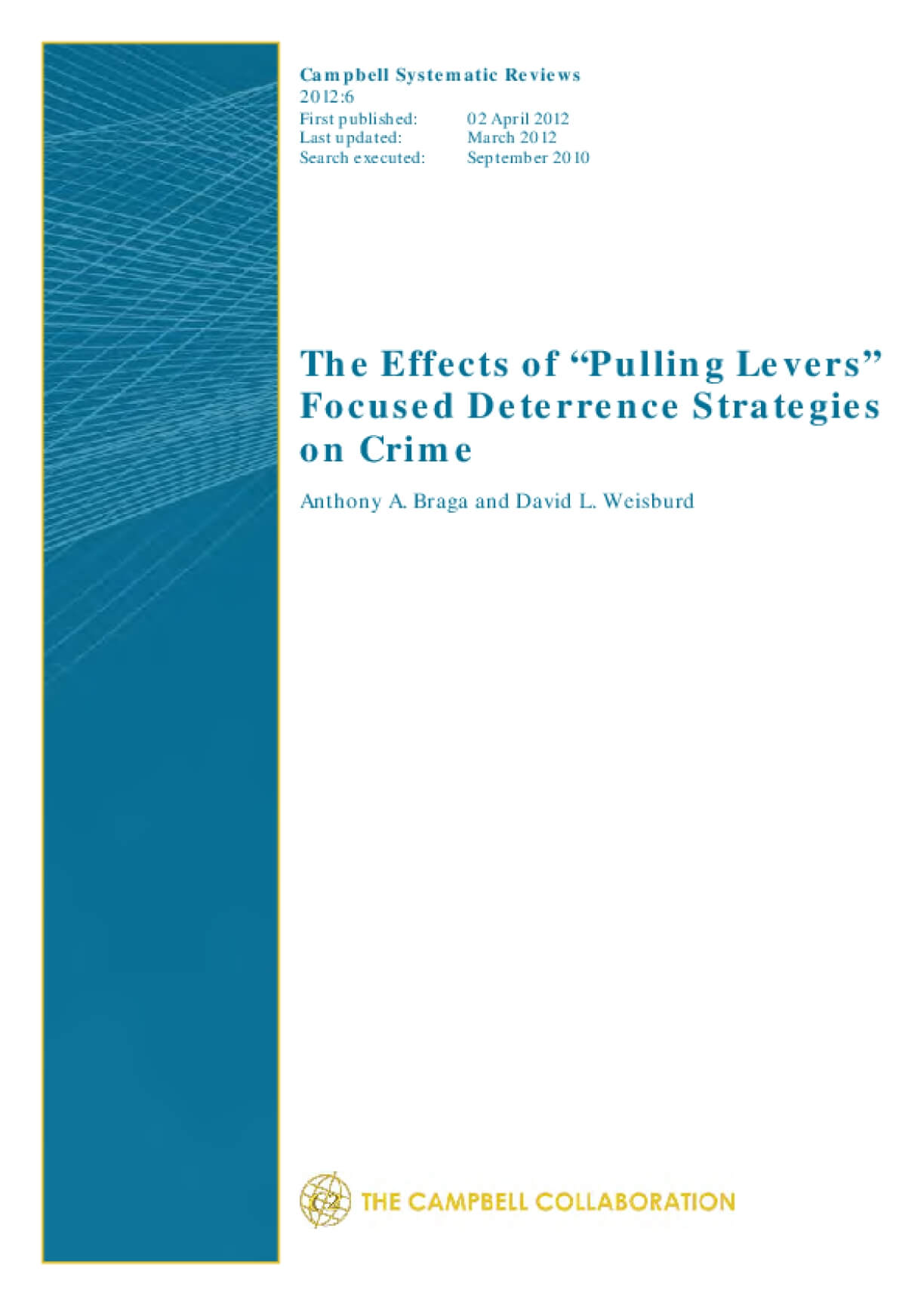 "The Effects of ""Pulling Levers"" Focused Deterrence Strategies on Crime"