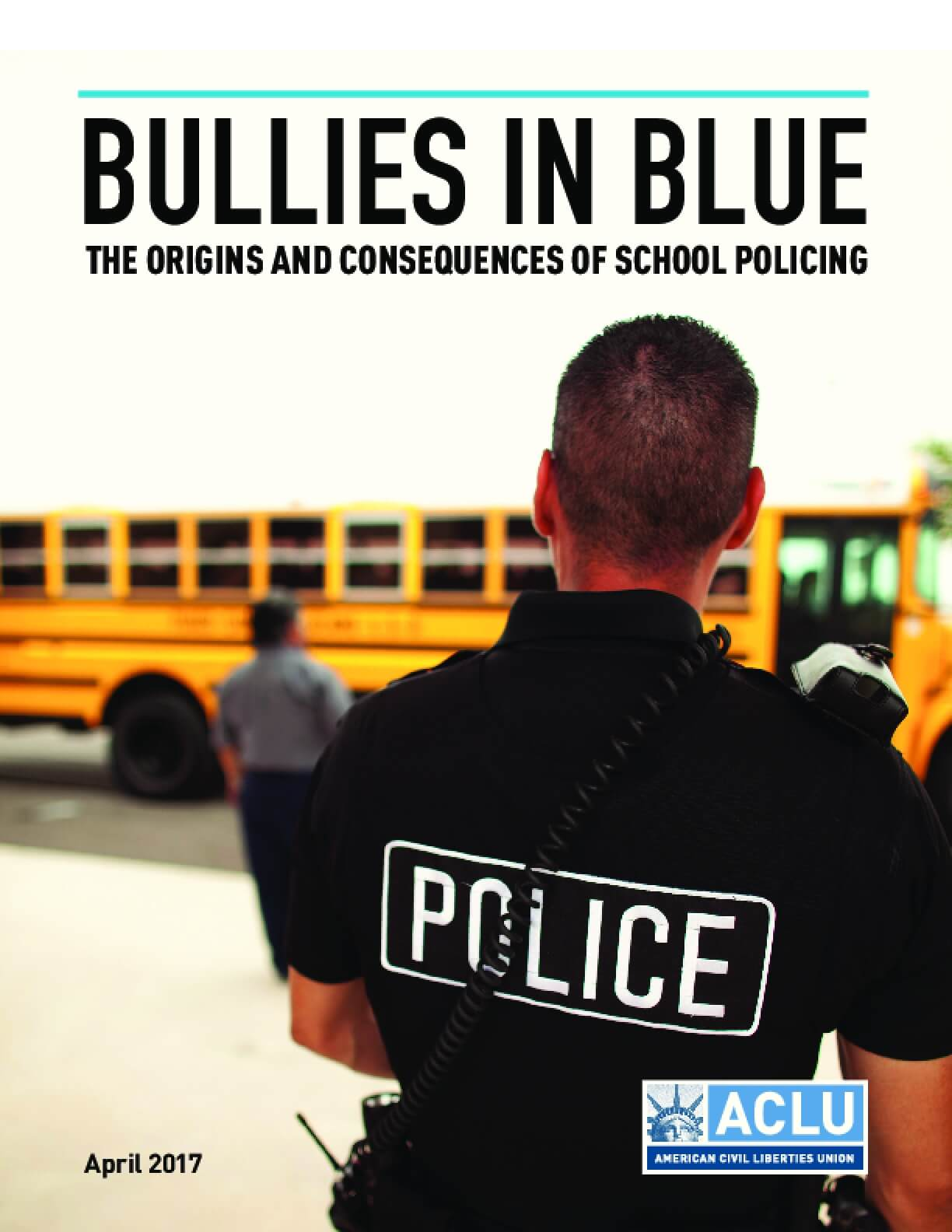Bullies In Blue: Origins and Consequences of School Policing