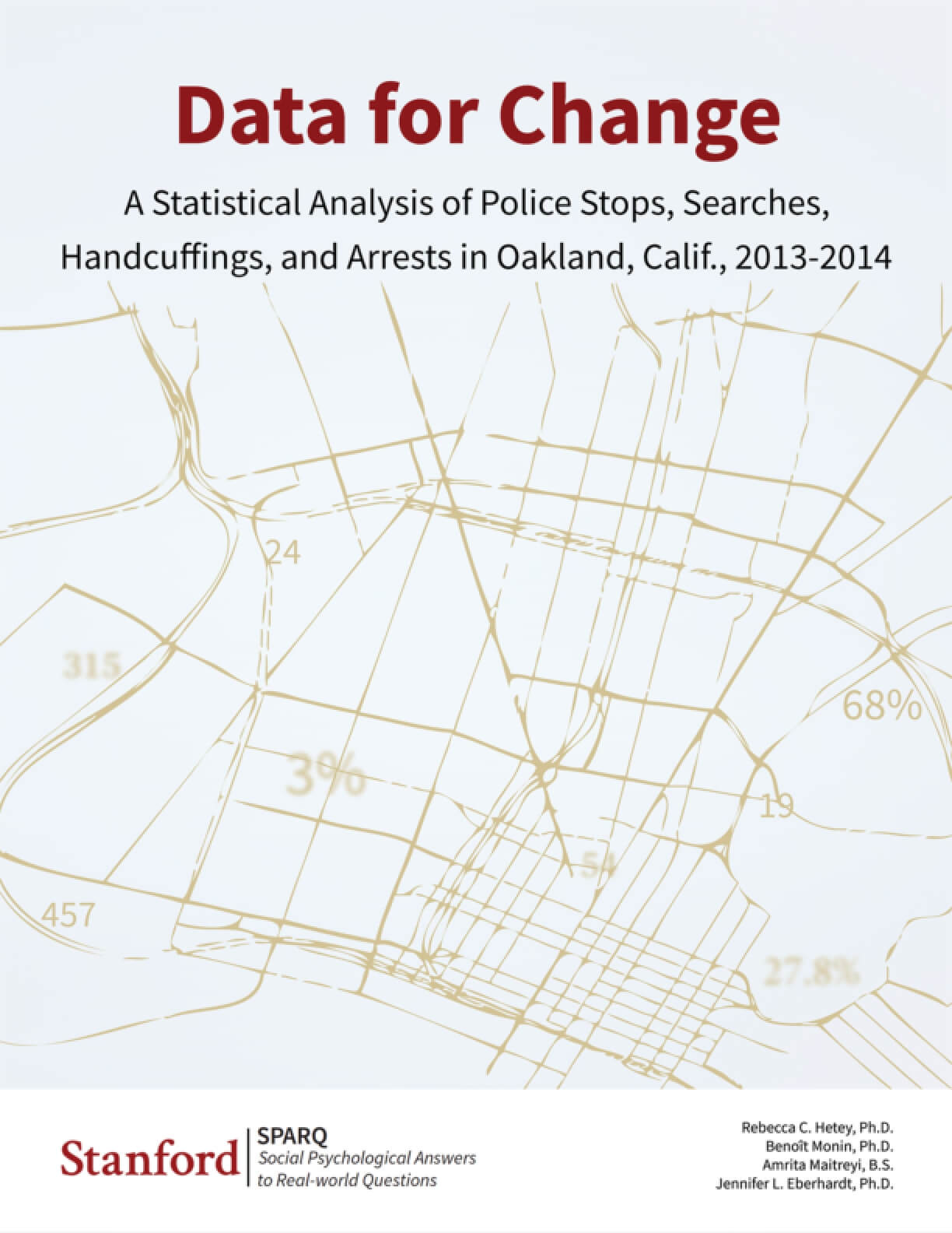 Data for Change: A Statistical Analysis of Police Stops, Searches, Handcuffings, and Arrests in Oakland, Calif., 2013-2014