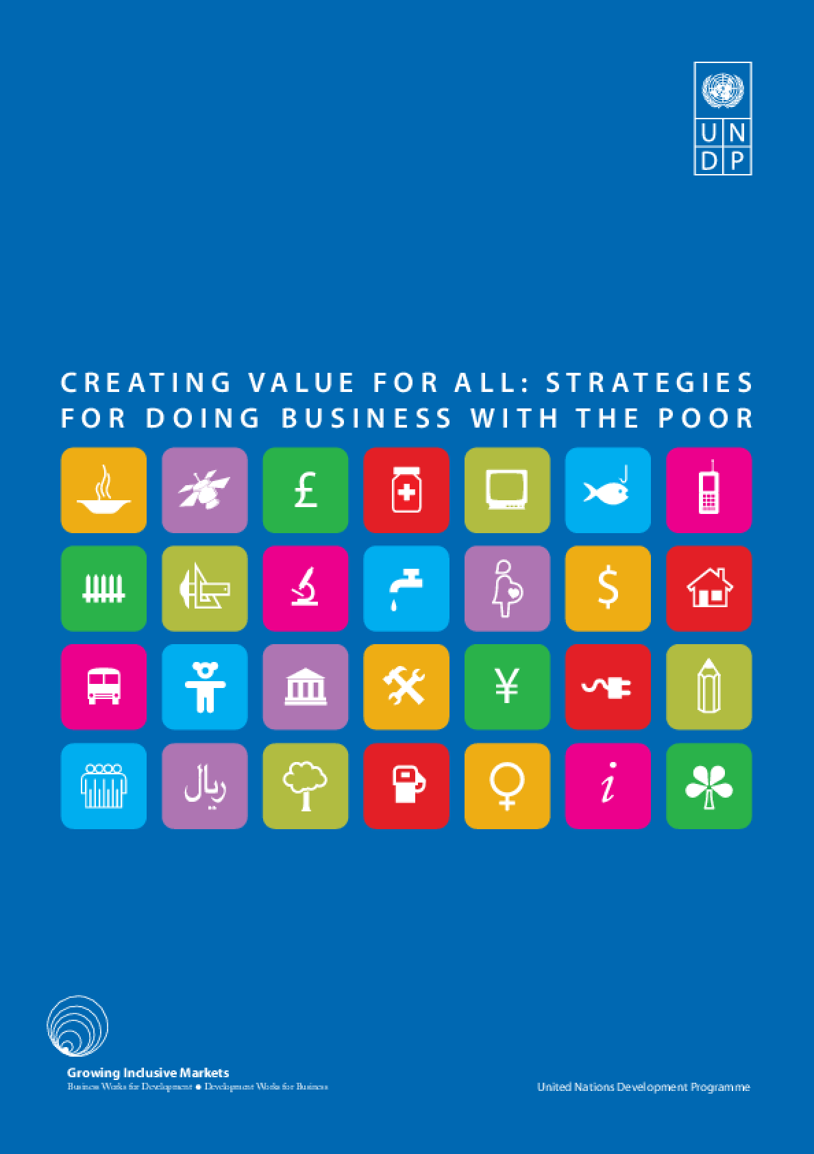 Creating Value for All: Strategies for Doing Business With the Poor
