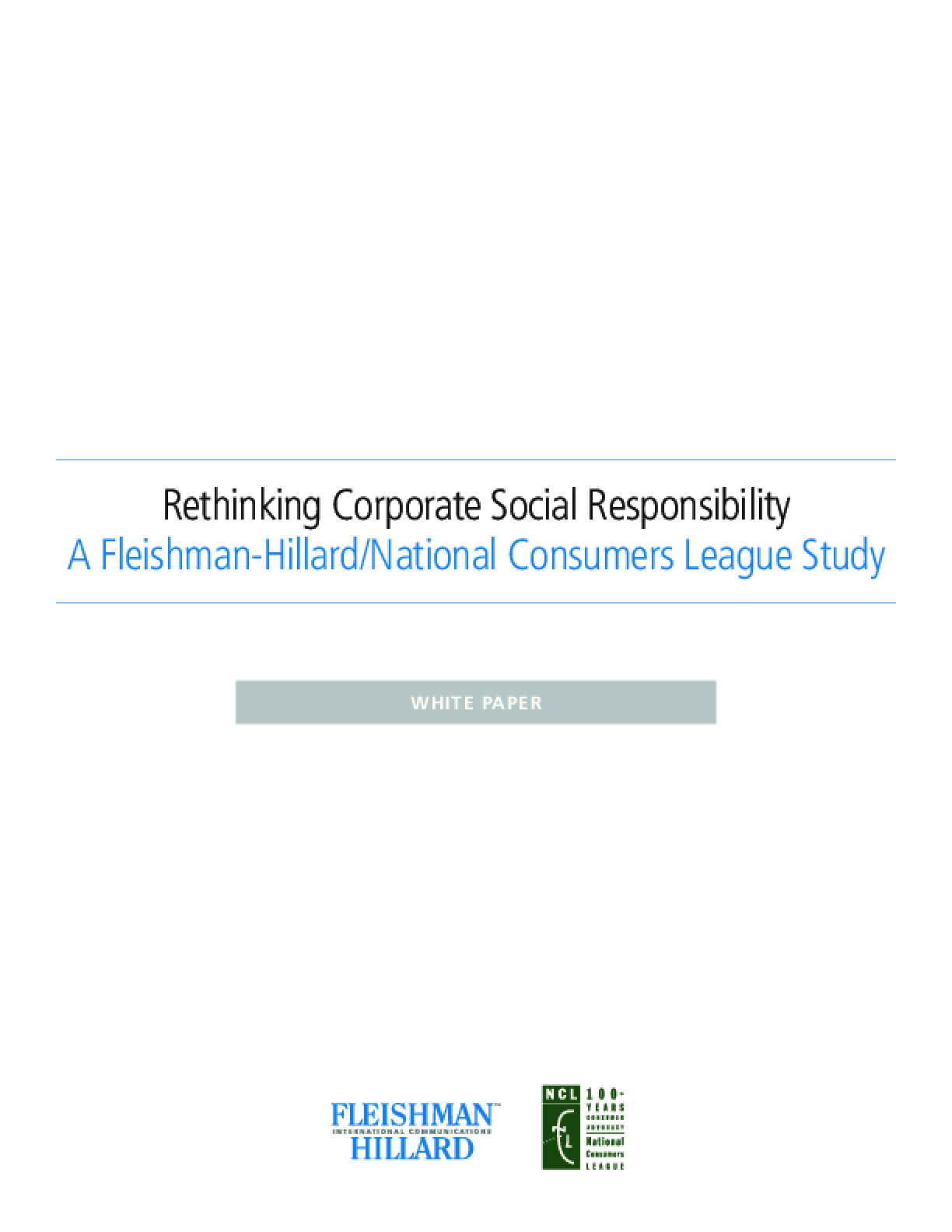 Rethinking Corporate social Responsibility: A Fleishman-Hillard/National Consumers League Study