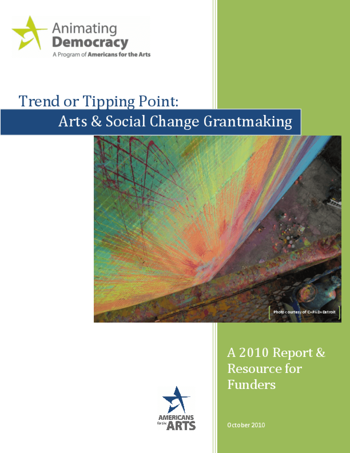Trend or Tipping Point: Arts & Social Change Grantmaking: A 2010 Report & Resource for Funders