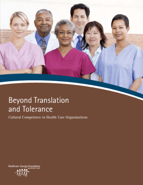 Beyond Translation and Tolerance: Cultural Competence in Health Care Organizations