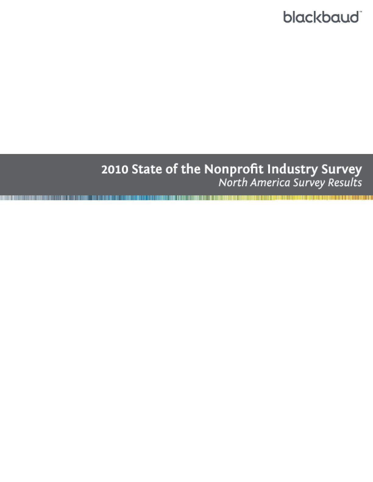 2010 State of the Nonprofit Industry Survey: North America Survey Results