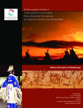 A Demographic Profile of Independently Incorporated Native American Foundations and Selected Funds in the United States